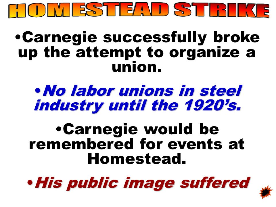 Carnegie successfully broke up the attempt to organize a union.