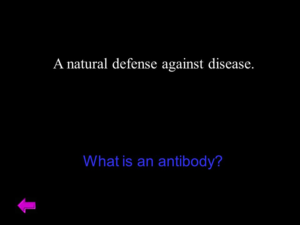 A natural defense against disease.