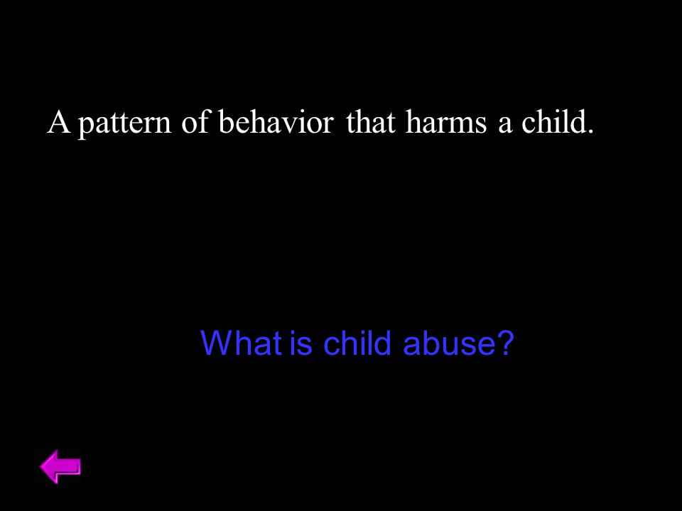 A pattern of behavior that harms a child.