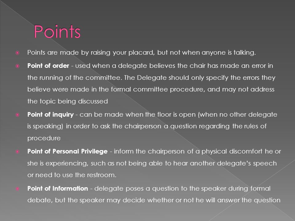Points Points are made by raising your placard, but not when anyone is talking.