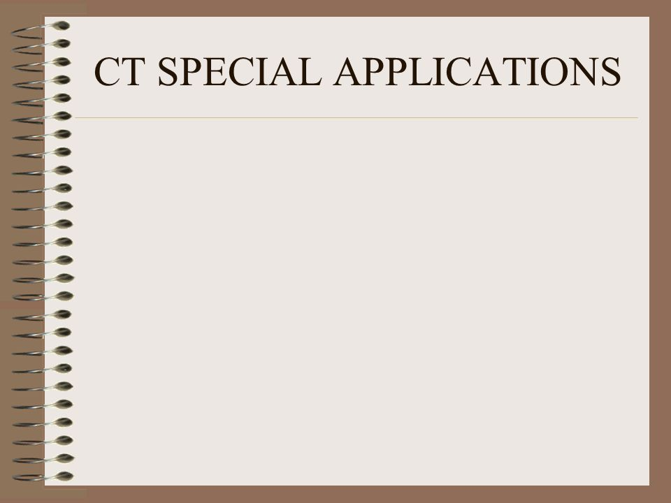 CT SPECIAL APPLICATIONS
