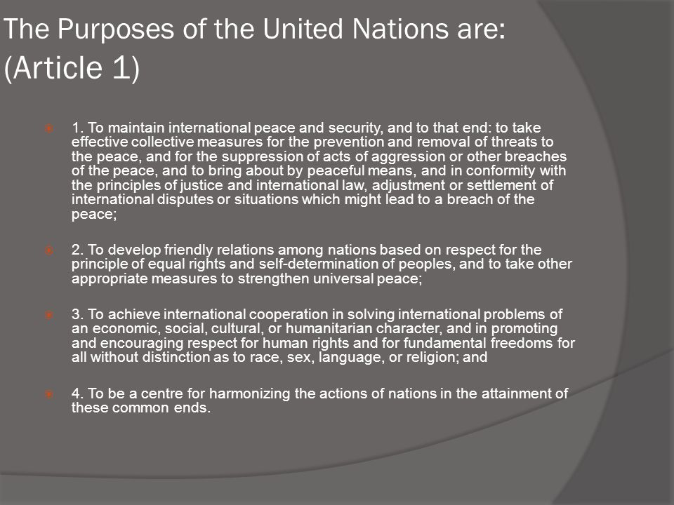 The Purposes of the United Nations are: (Article 1)