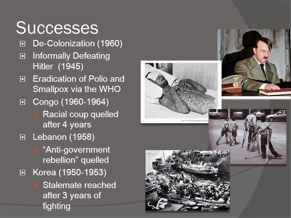 Successes De-Colonization (1960) Informally Defeating Hitler (1945)
