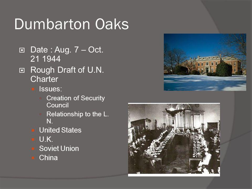 Dumbarton Oaks Date : Aug. 7 – Oct. 21 1944