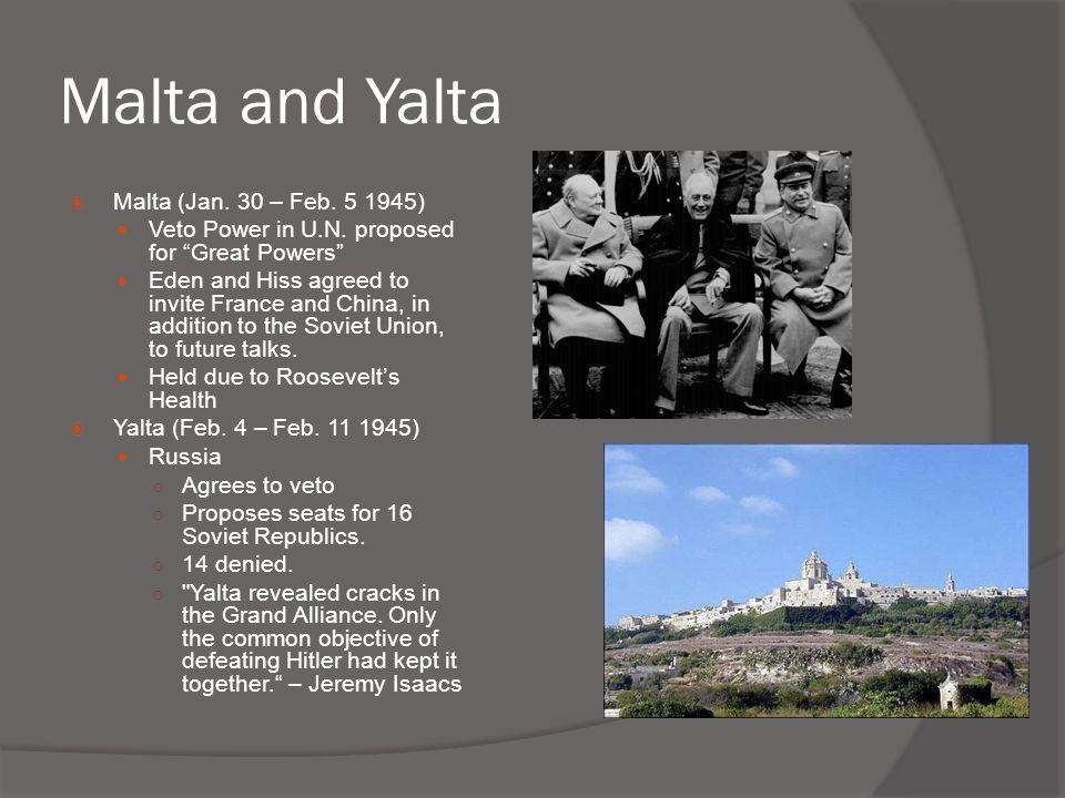 Malta and Yalta Malta (Jan. 30 – Feb. 5 1945)