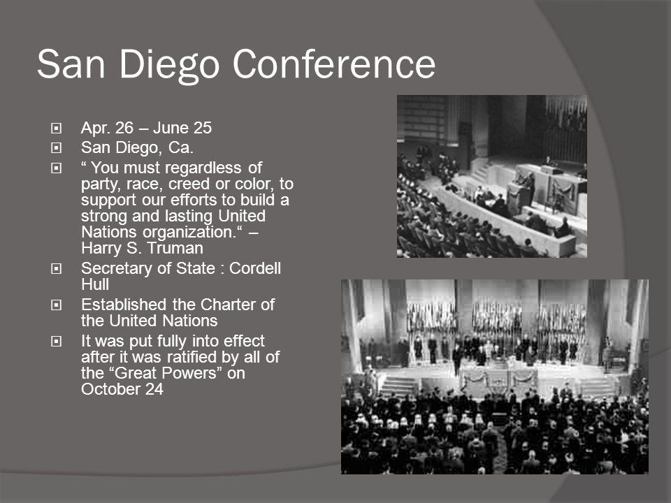 San Diego Conference Apr. 26 – June 25 San Diego, Ca.