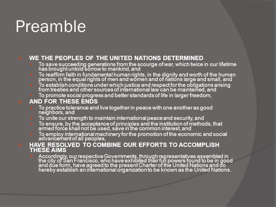 Preamble WE THE PEOPLES OF THE UNITED NATIONS DETERMINED