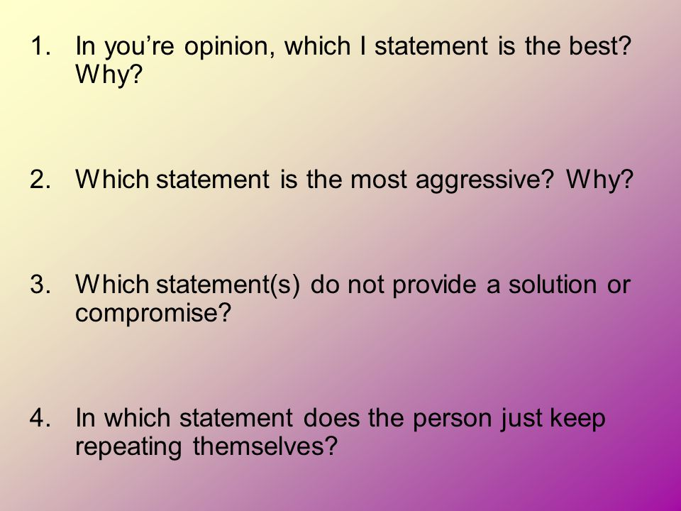 In you're opinion, which I statement is the best Why