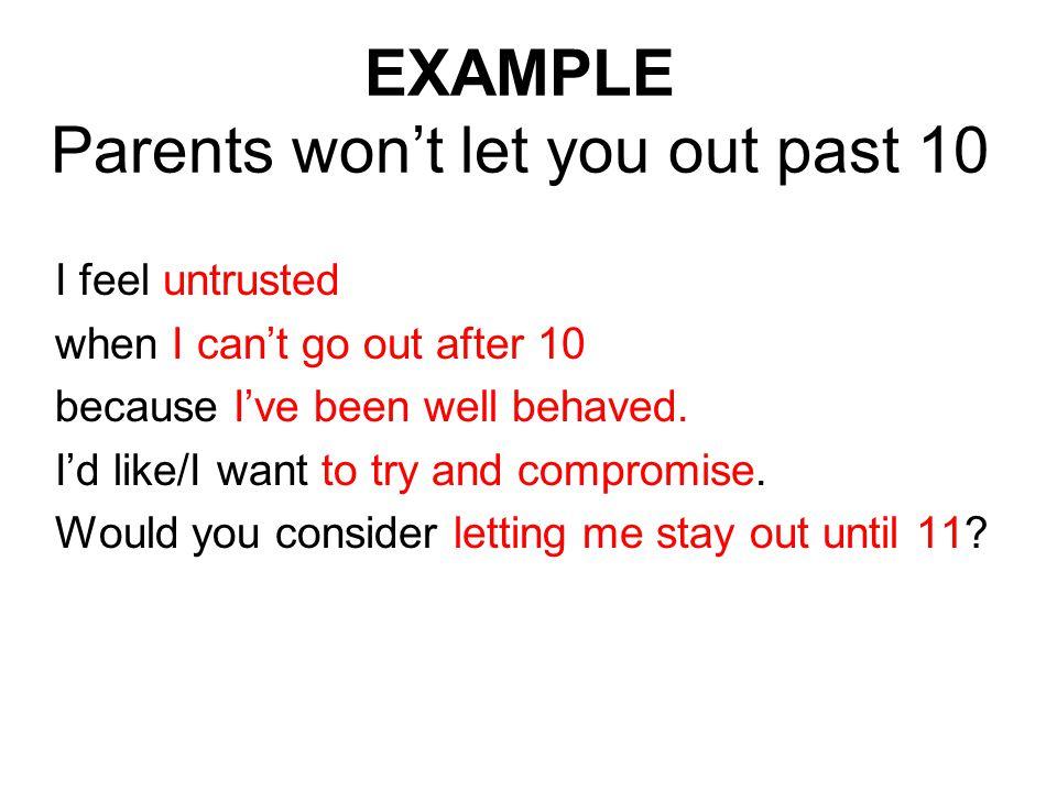 EXAMPLE Parents won't let you out past 10