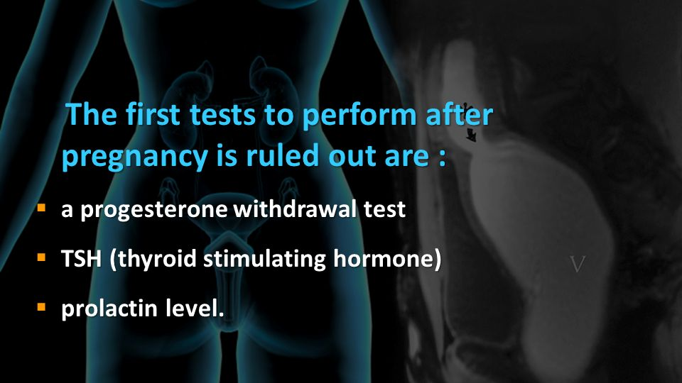 The first tests to perform after pregnancy is ruled out are :