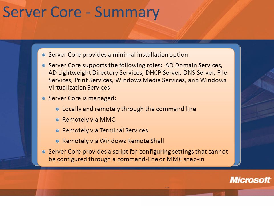 Server Core - Summary Server Core provides a minimal installation option.