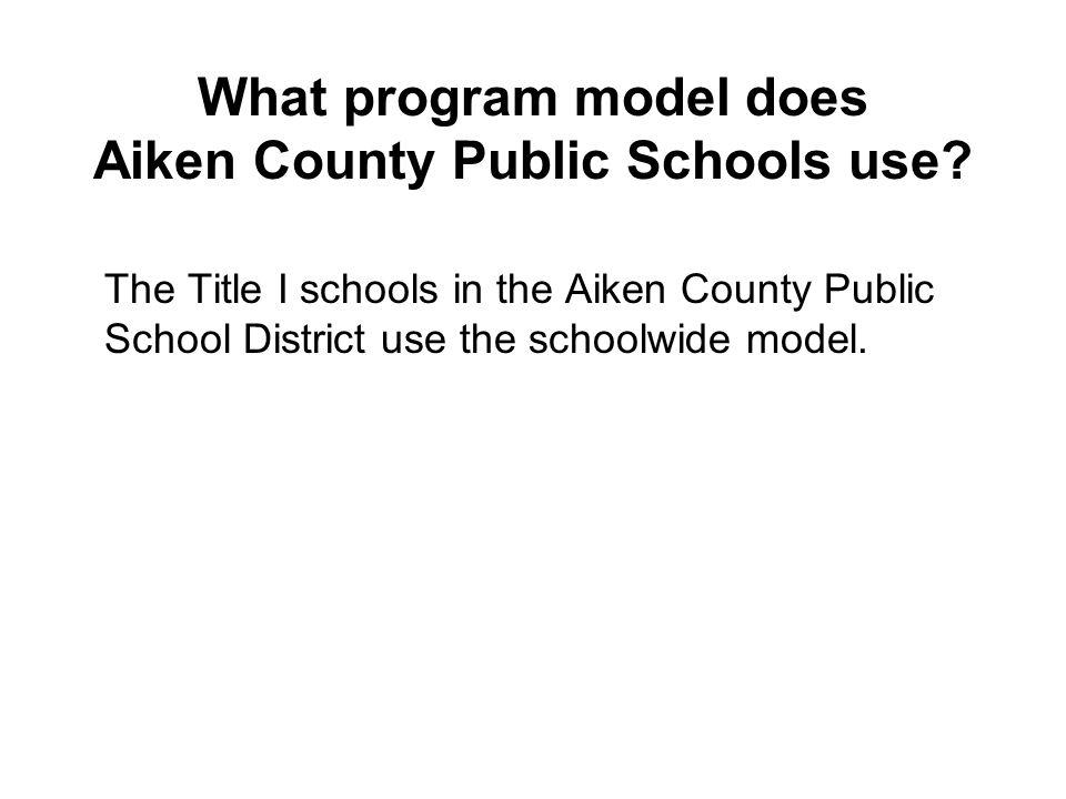 What program model does Aiken County Public Schools use