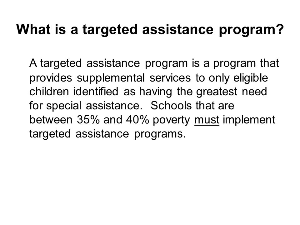 What is a targeted assistance program