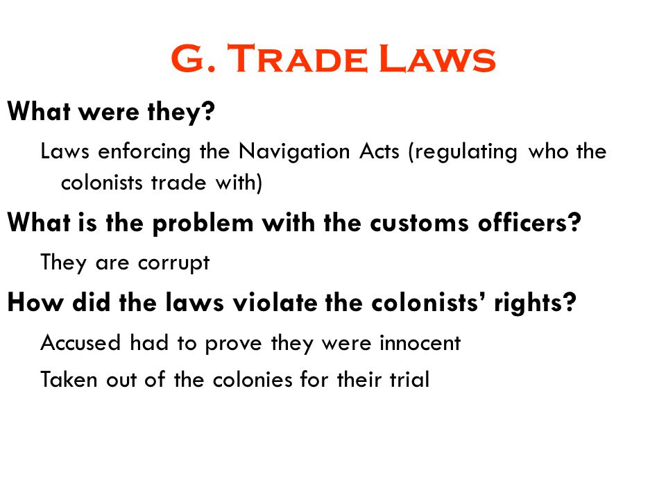 G. Trade Laws What were they