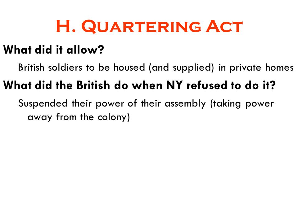 H. Quartering Act What did it allow
