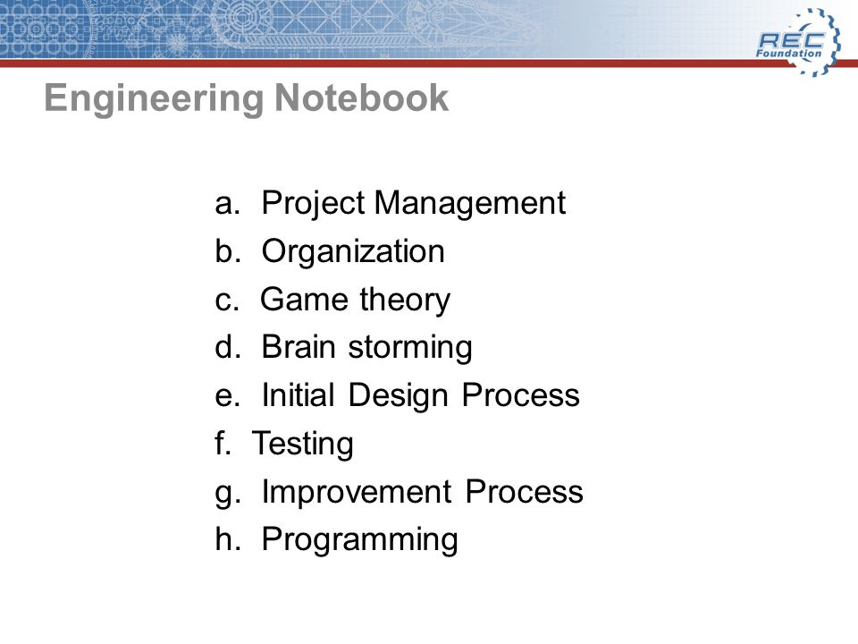 Engineering Notebook a. Project Management b. Organization