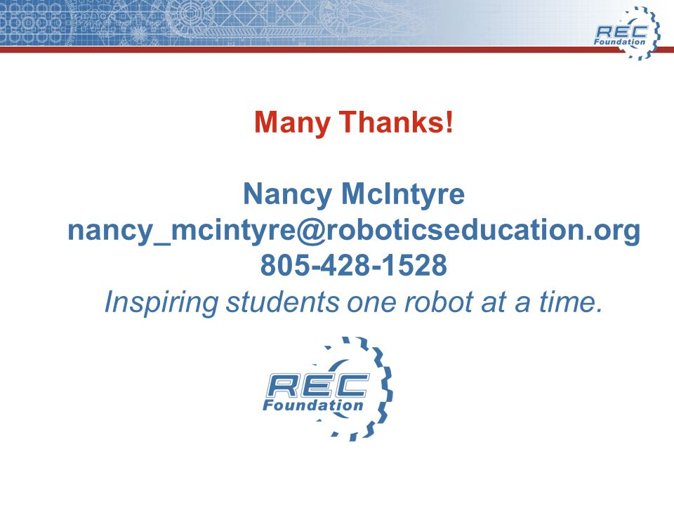 Many Thanks. Nancy McIntyre nancy_mcintyre@roboticseducation