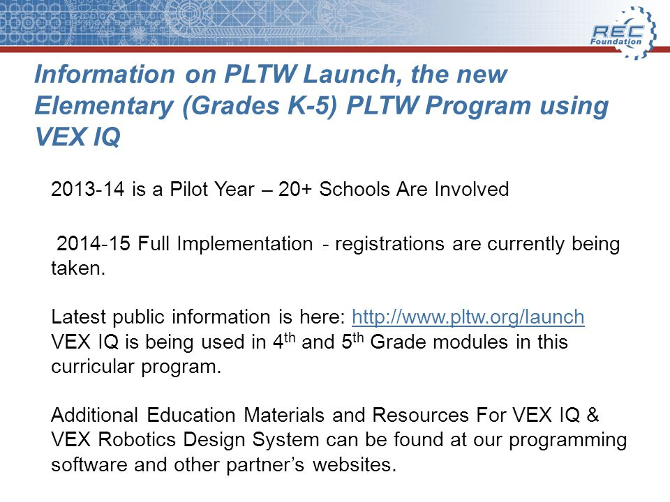 Information on PLTW Launch, the new Elementary (Grades K-5) PLTW Program using VEX IQ
