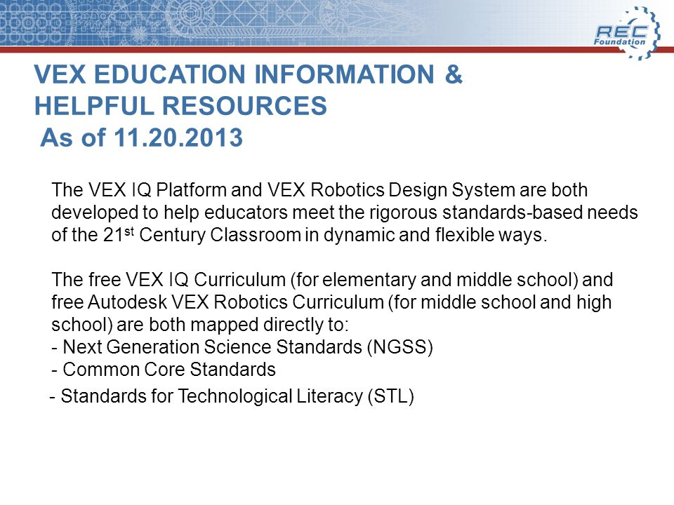 VEX EDUCATION INFORMATION & HELPFUL RESOURCES As of 11.20.2013