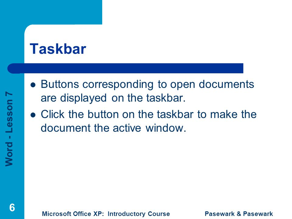 Taskbar Buttons corresponding to open documents are displayed on the taskbar.