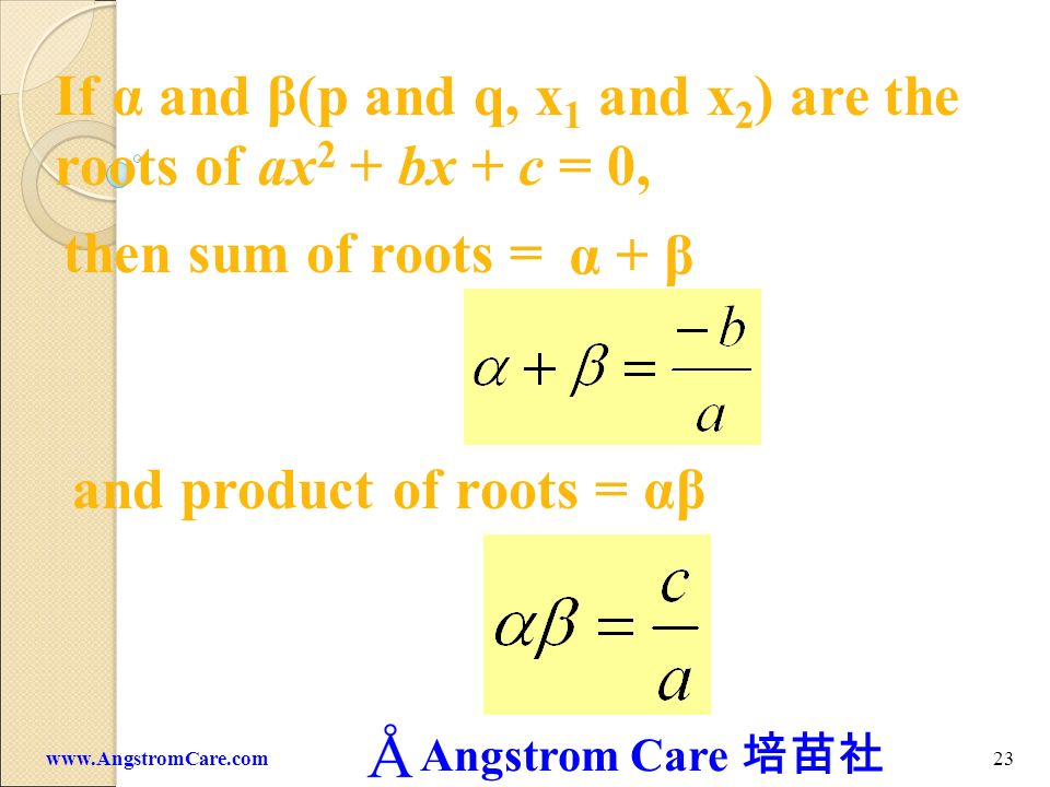 If α and β(p and q, x1 and x2) are the roots of ax2 + bx + c = 0,