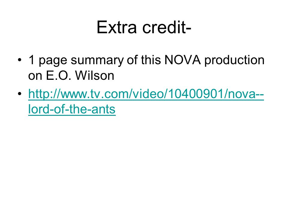 Extra credit- 1 page summary of this NOVA production on E.O. Wilson