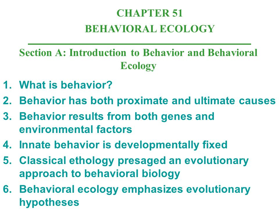 Section A: Introduction to Behavior and Behavioral Ecology