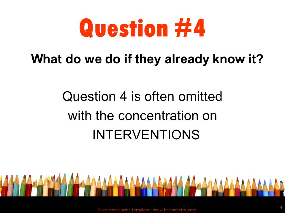 Question #4 Question 4 is often omitted with the concentration on