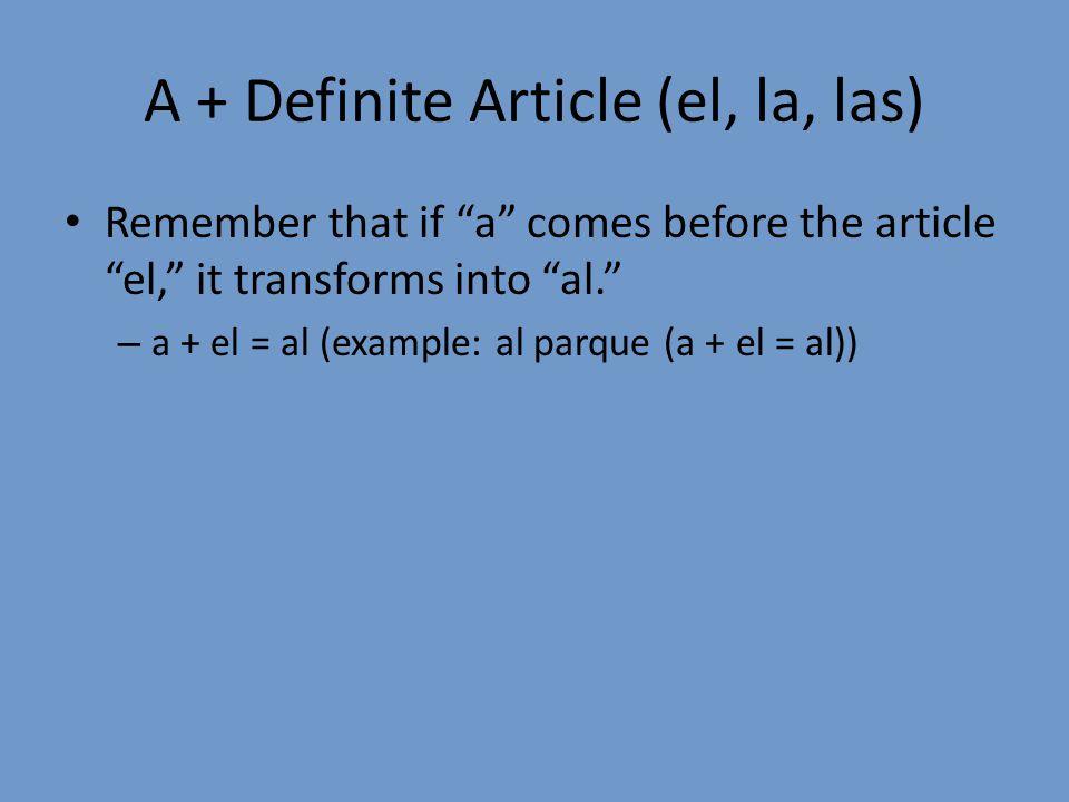 A + Definite Article (el, la, las)