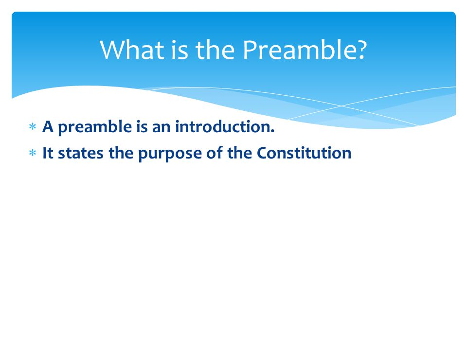 What is the Preamble A preamble is an introduction.
