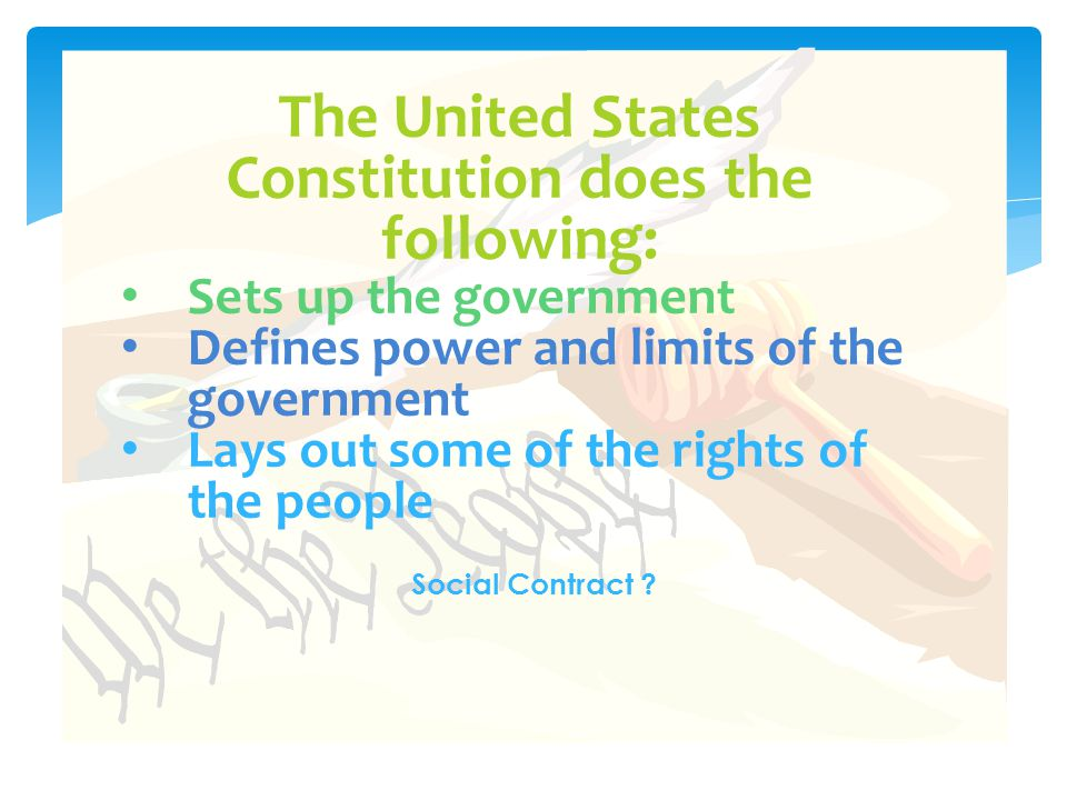 The United States Constitution does the following: