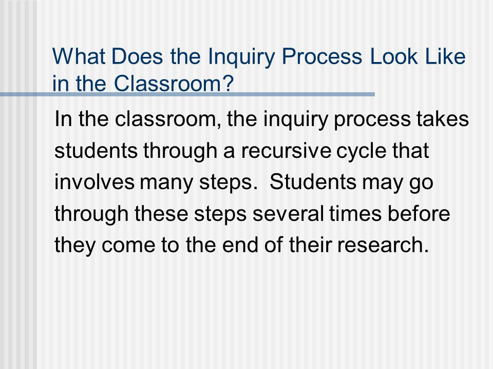 What Does the Inquiry Process Look Like in the Classroom