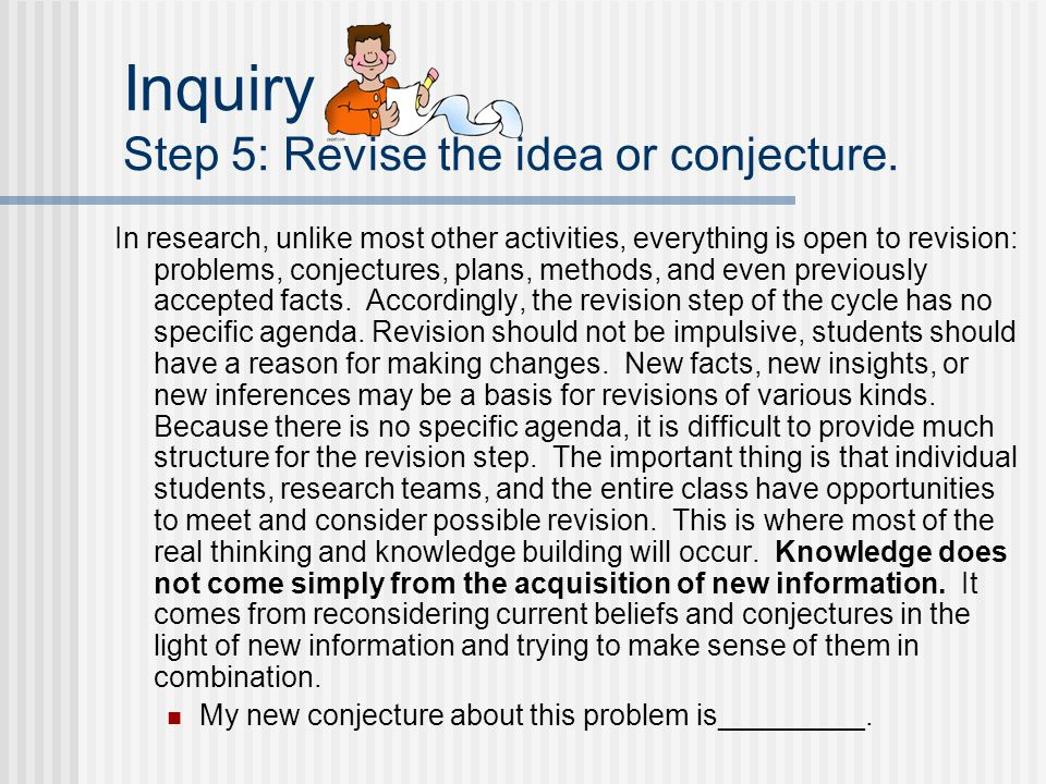 Inquiry Step 5: Revise the idea or conjecture.