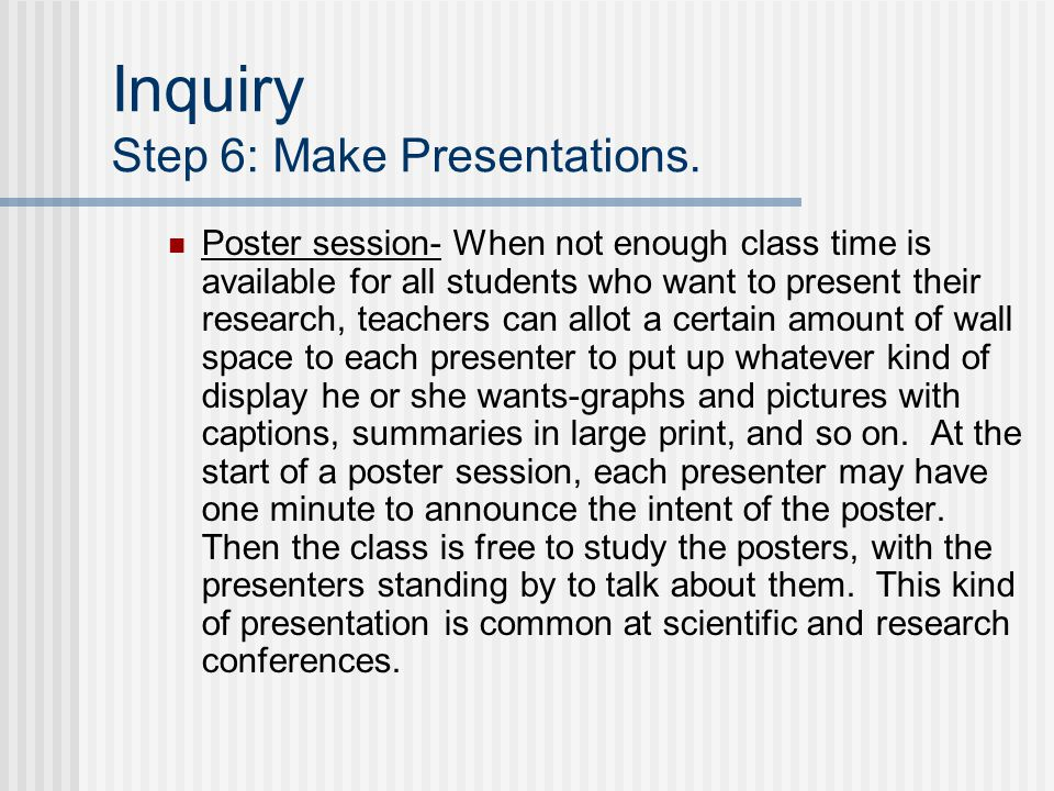 Inquiry Step 6: Make Presentations.