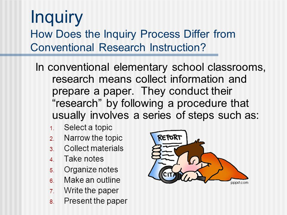 Inquiry How Does the Inquiry Process Differ from Conventional Research Instruction