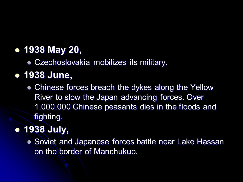 1938 May 20, Czechoslovakia mobilizes its military June,