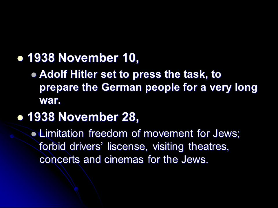 1938 November 10, Adolf Hitler set to press the task, to prepare the German people for a very long war.