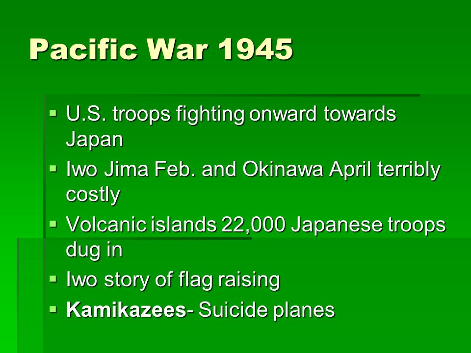 Pacific War 1945 U.S. troops fighting onward towards Japan