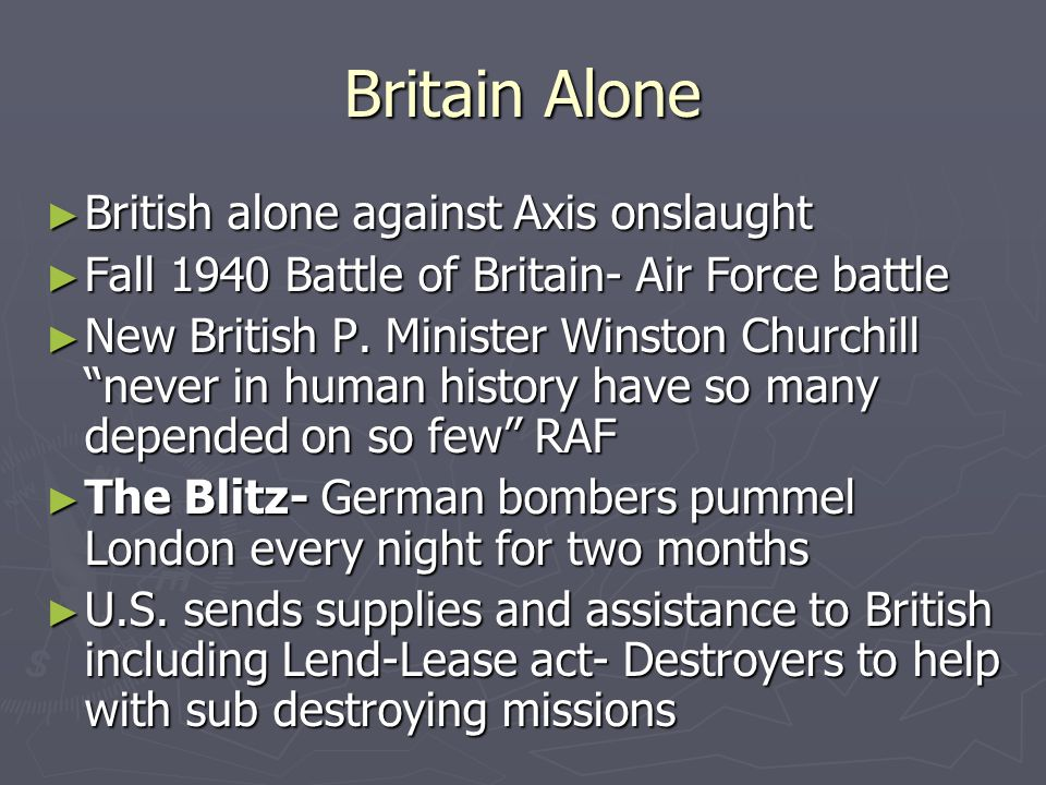 Britain Alone British alone against Axis onslaught