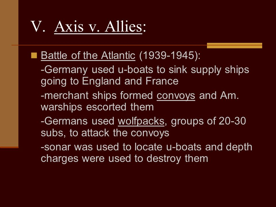 V. Axis v. Allies: Battle of the Atlantic (1939-1945):