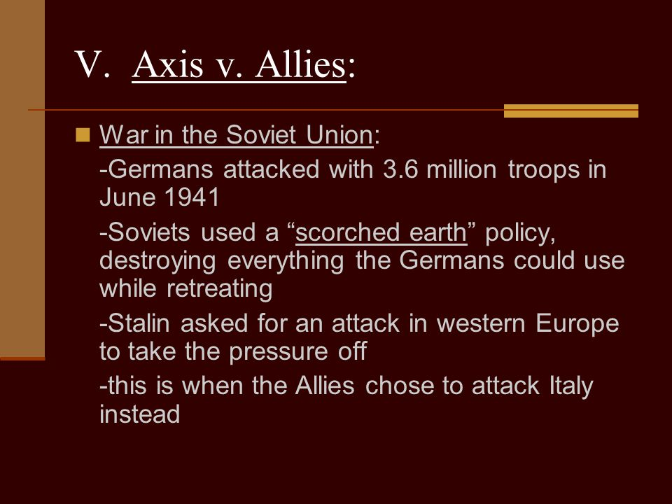 V. Axis v. Allies: War in the Soviet Union: