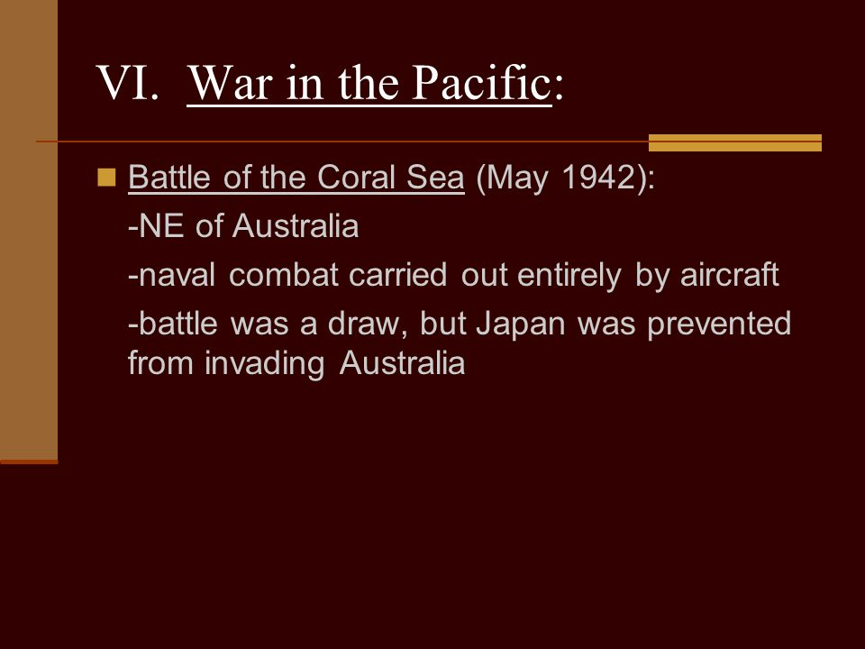 VI. War in the Pacific: Battle of the Coral Sea (May 1942):