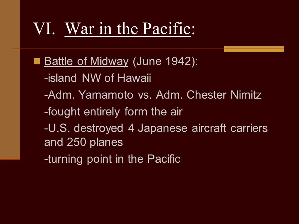 VI. War in the Pacific: Battle of Midway (June 1942):