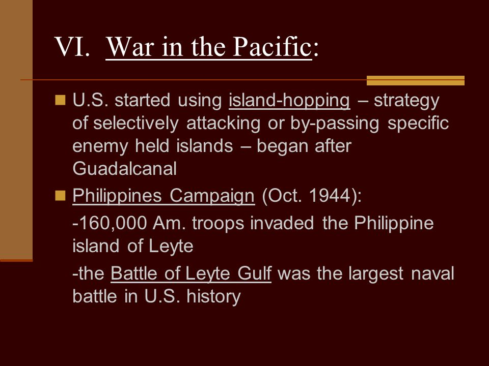 VI. War in the Pacific: