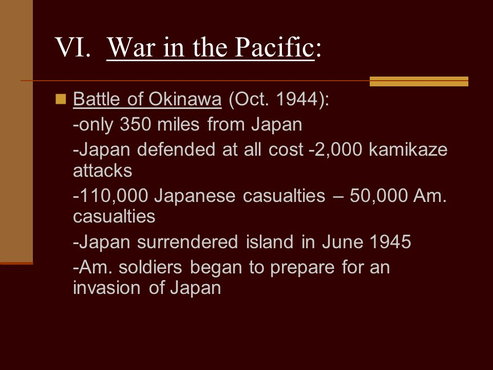 VI. War in the Pacific: Battle of Okinawa (Oct. 1944):