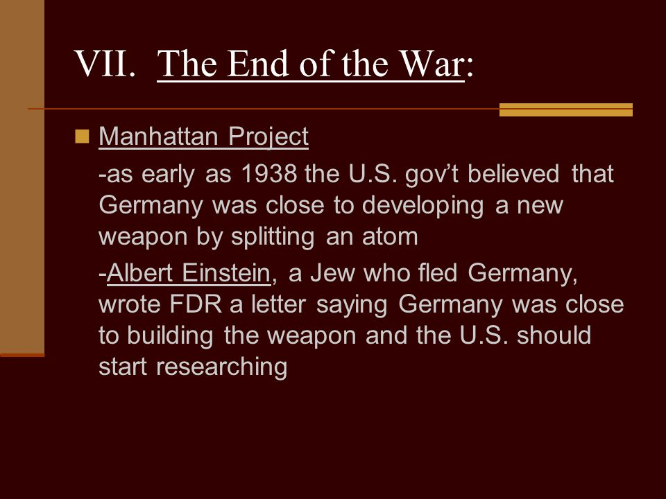 VII. The End of the War: Manhattan Project