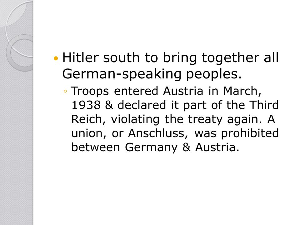 Hitler south to bring together all German-speaking peoples.