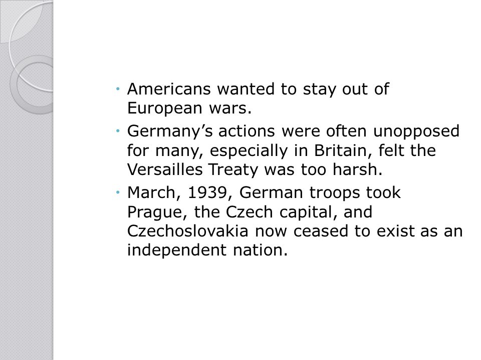 Americans wanted to stay out of European wars.
