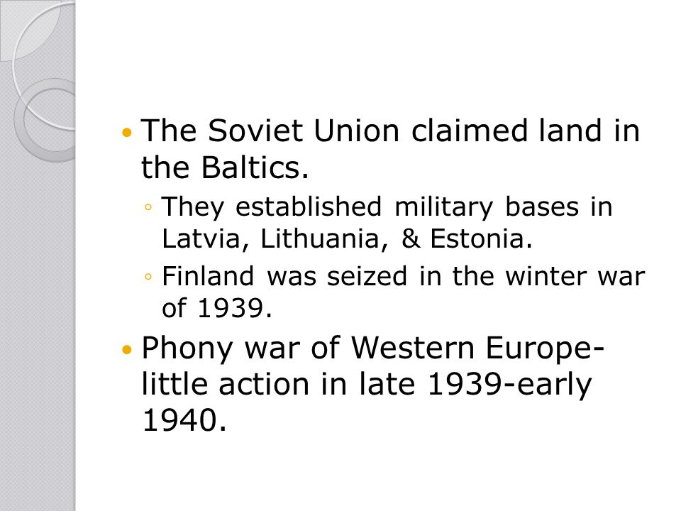The Soviet Union claimed land in the Baltics.