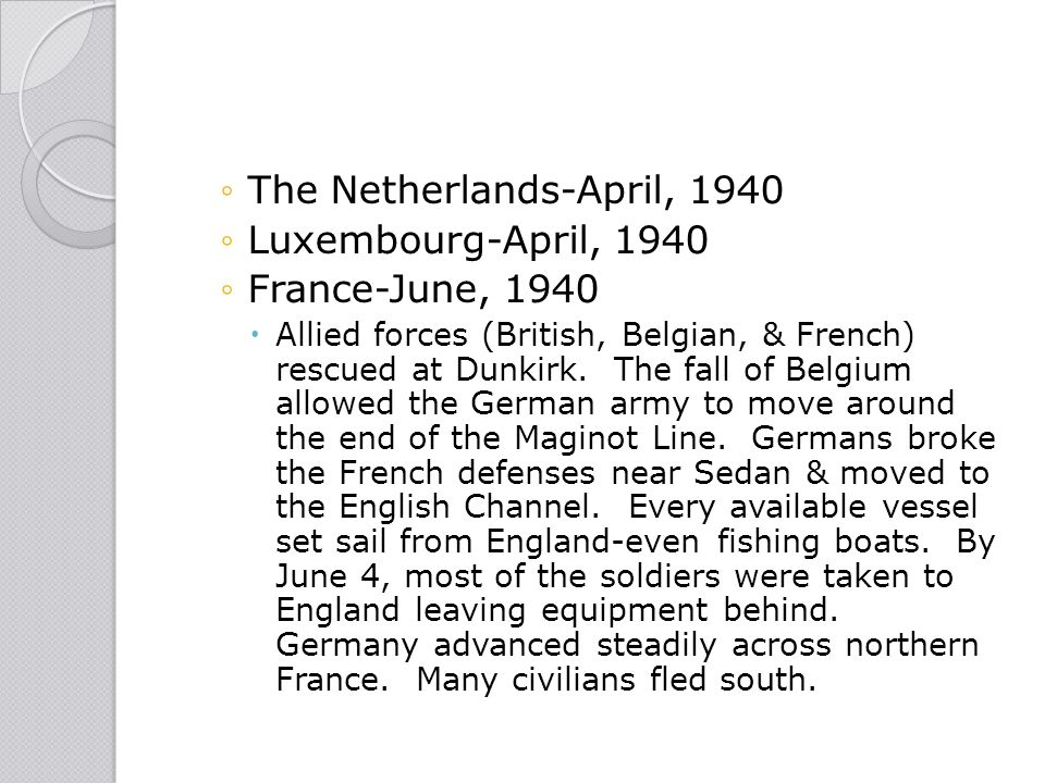 The Netherlands-April, 1940 Luxembourg-April, 1940 France-June, 1940
